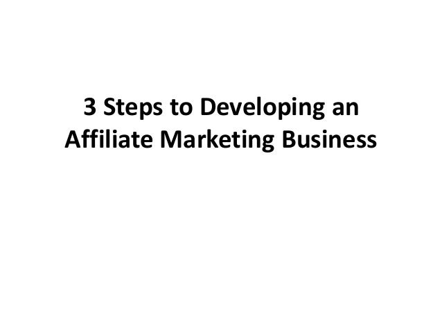 3 Steps to Developing an Affiliate Marketing Business