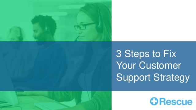 0 3 Steps to Fix Your Customer Support Strategy