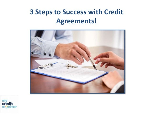3 Steps To Success With Credit Agreements!