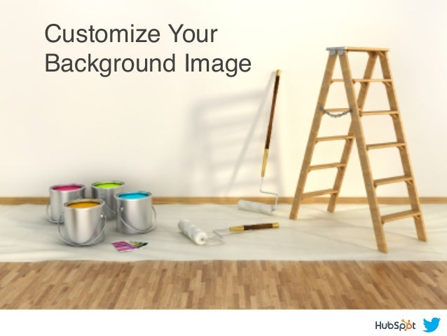Customize Your ! Background Image !