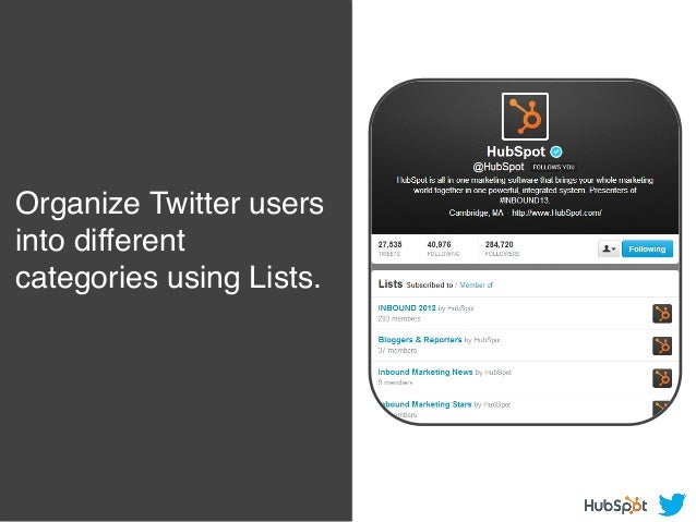 Organize Twitter users into different categories using Lists. !