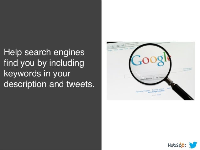 Help search engines find you by including keywords in your description and tweets.!