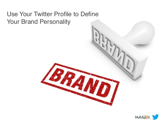 Use Your Twitter Profile to Define Your Brand Personality!