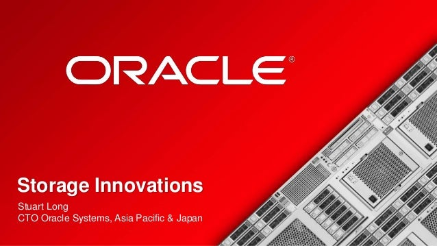 <Insert Picture Here>  Storage Innovations Stuart Long CTO Oracle Systems, Asia Pacific & Japan