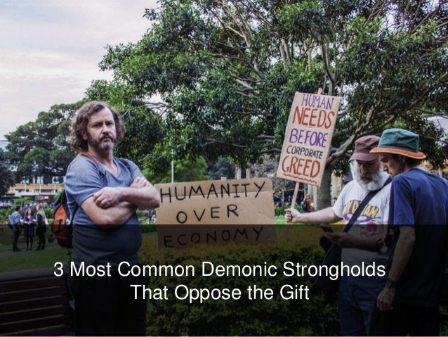 3 Most Common Demonic Strongholds That Oppose the Gift