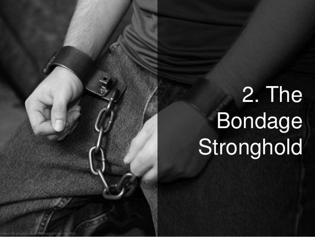 2. The Bondage Stronghold