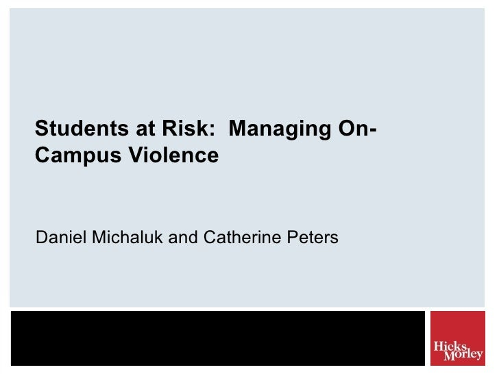 Students at Risk:  Managing On-Campus Violence  Daniel Michaluk and Catherine Peters