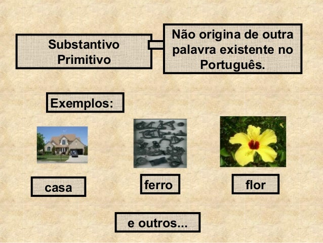 5 Exemplos de substantivo primitivo