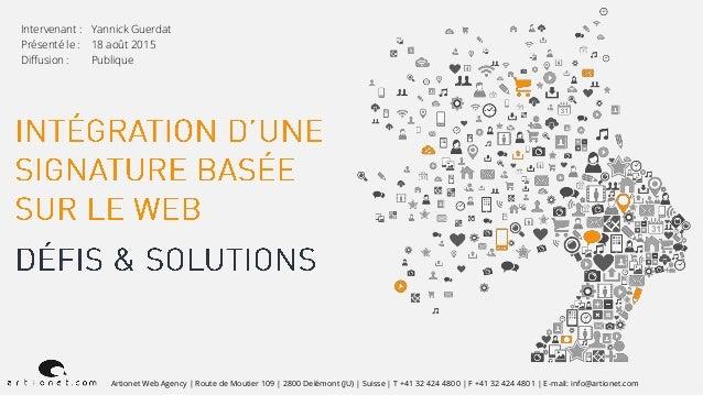 Artionet Web Agency   Route de Moutier 109   2800 Delémont (JU)   Suisse   T +41 32 424 4800   F +41 32 424 4801   E-mail:...