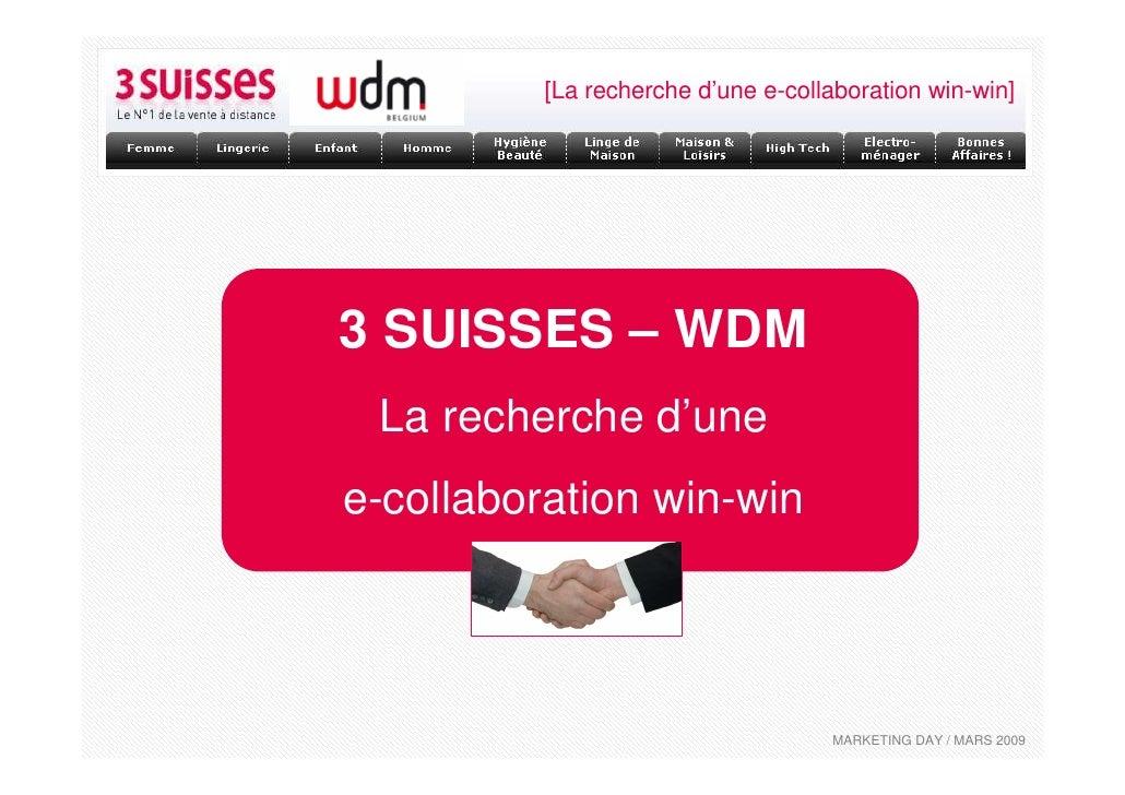 [La recherche d'une e-collaboration win-win]     3 SUISSES – WDM  La recherche d'une e-collaboration win-win              ...