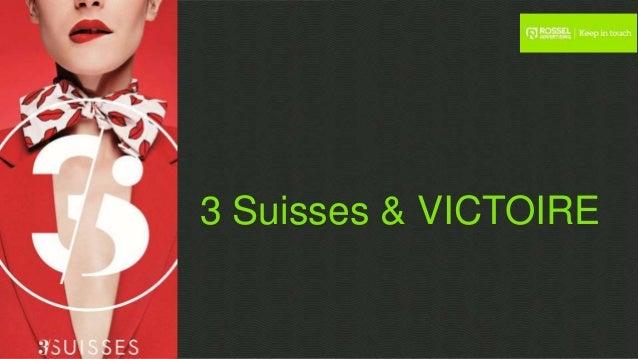 3 Suisses & VICTOIRE