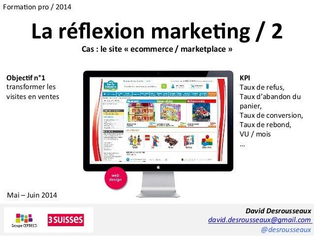 David  Desrousseaux   david.desrousseaux@gmail.com   @desrousseaux   Mai  –  Juin  2014   Forma1on  pro...