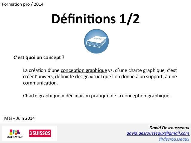 David  Desrousseaux   david.desrousseaux@gmail.com   @desrousseaux   C'est  quoi  un  concept  ?      ...