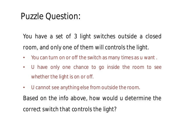 24 standard interview puzzles 3 switches 1 light3 switches 1 light; 2 puzzle
