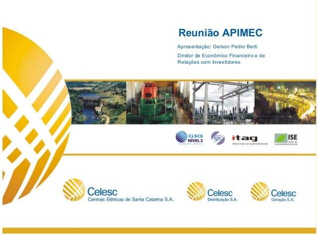 1Reunião APIMECApresentação: Gerson Pedro BertiDiretor de Econômico Financeiro e deRelações com Investidores