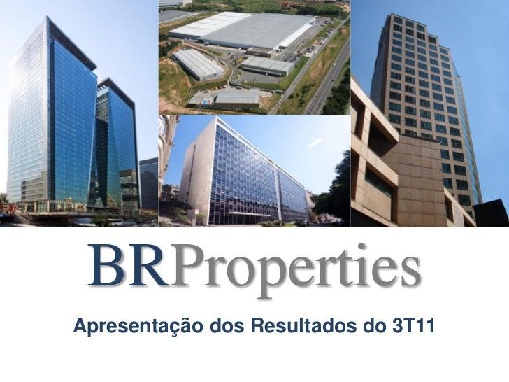 BRPropertiesApresentação dos Resultados do 3T11