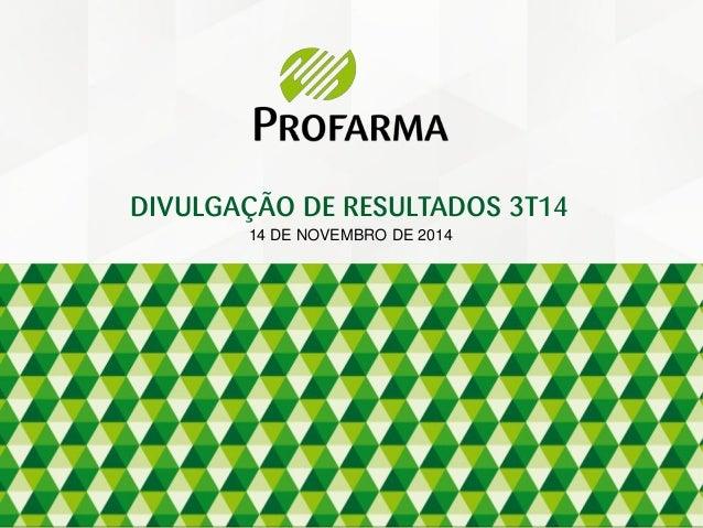 14 DE NOVEMBRO DE 2014  DIVULGAÇÃO DE RESULTADOS 3T14