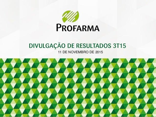 DIVULGAÇÃO DE RESULTADOS 3T15 11 DE NOVEMBRO DE 2015
