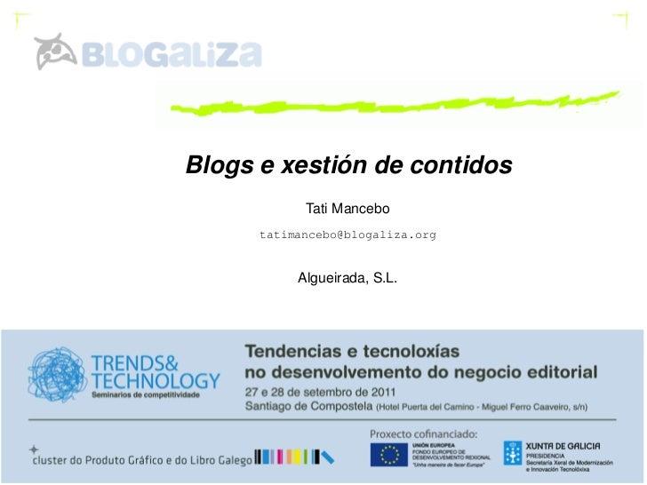 Blogs e xestión de contidos            Tati Mancebo      tatimancebo@blogaliza.org           Algueirada, S.L.             ...