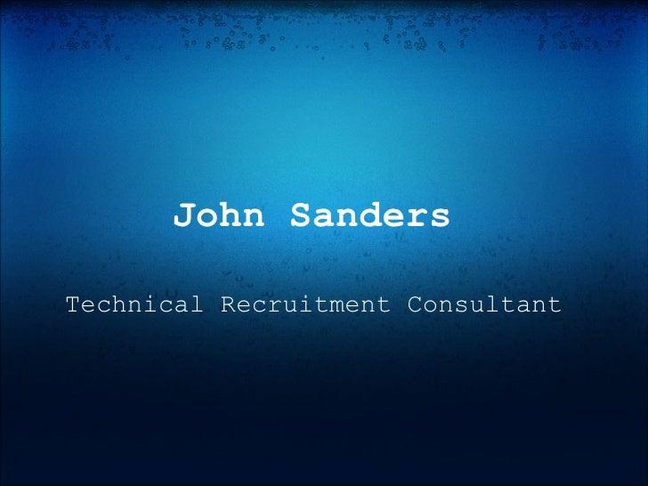 John Sanders Technical Recruitment Consultant