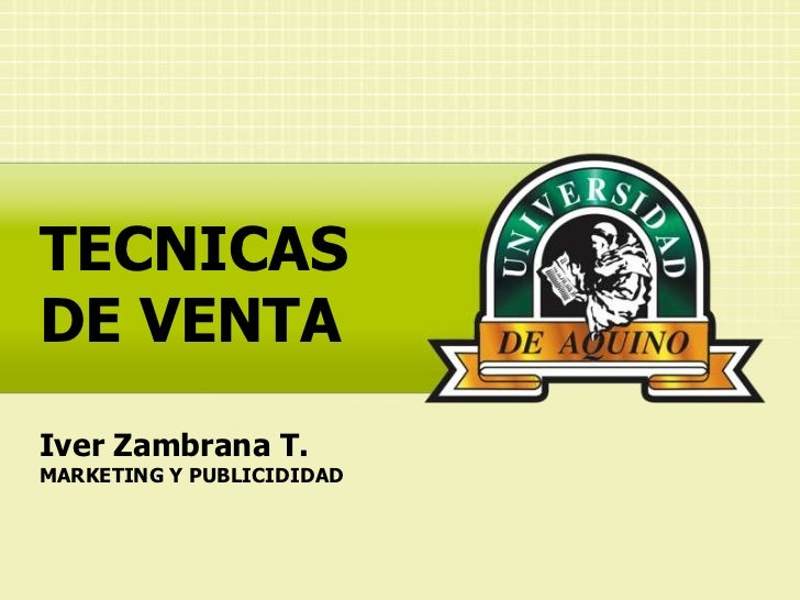 TECNICASDE VENTAIver Zambrana T.MARKETING Y PUBLICIDIDAD