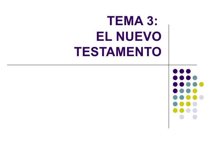 TEMA 3:  EL NUEVO TESTAMENTO