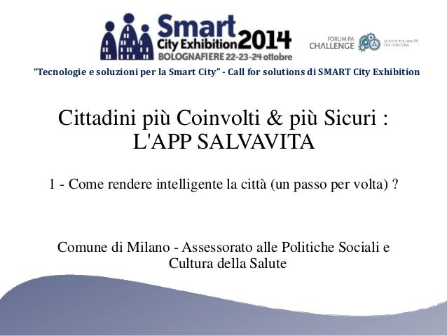"""""""Tecnologie e soluzioni per la Smart City"""" - Call for solutions di SMART City Exhibition  Cittadini più Coinvolti & più Si..."""
