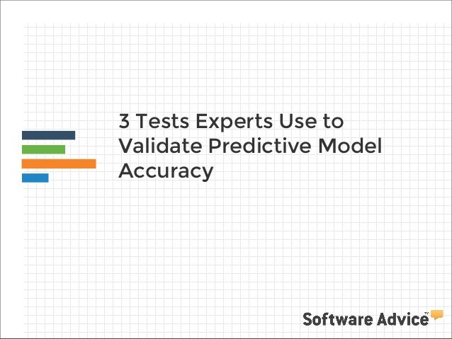 3 Tests Experts Use to Validate Predictive Model Accuracy