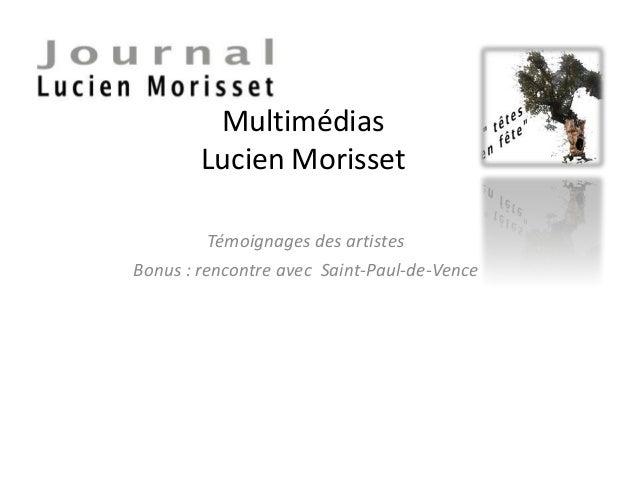 Multimédias Lucien Morisset Témoignages des artistes Bonus : rencontre avec Saint-Paul-de-Vence