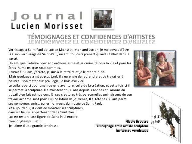 Nicole Brousse Témoignage amie artiste sculpteur Invitée au vernissage Vernissage à Saint Paul de Lucien Morisset, Mon ami...