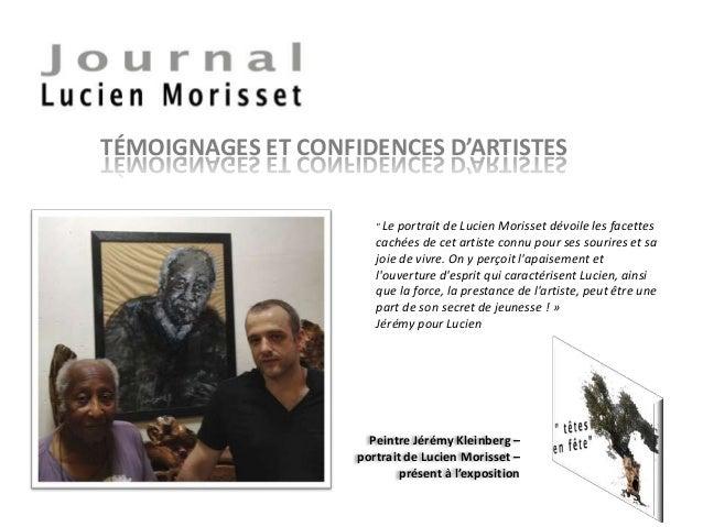 """TÉMOIGNAGES ET CONFIDENCES D'ARTISTES Peintre Jérémy Kleinberg – portrait de Lucien Morisset – présent à l'exposition """" Le..."""