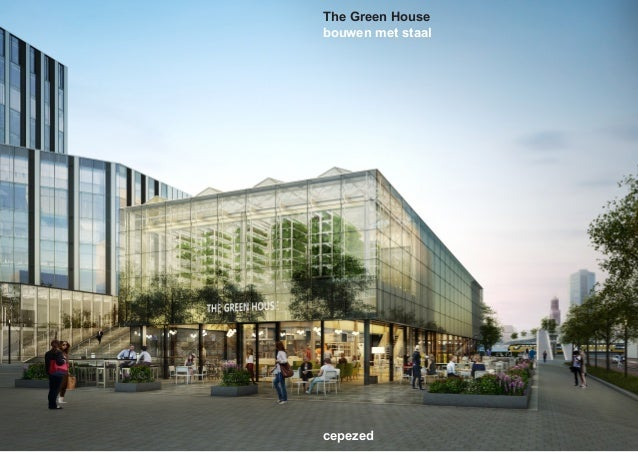 The Green House bouwen met staal cepezed