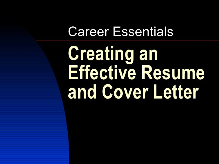 Creating an Effective Resume and Cover Letter Career Essentials