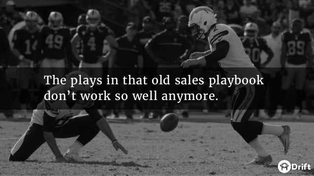 The plays in that old sales playbook don't work so well anymore.