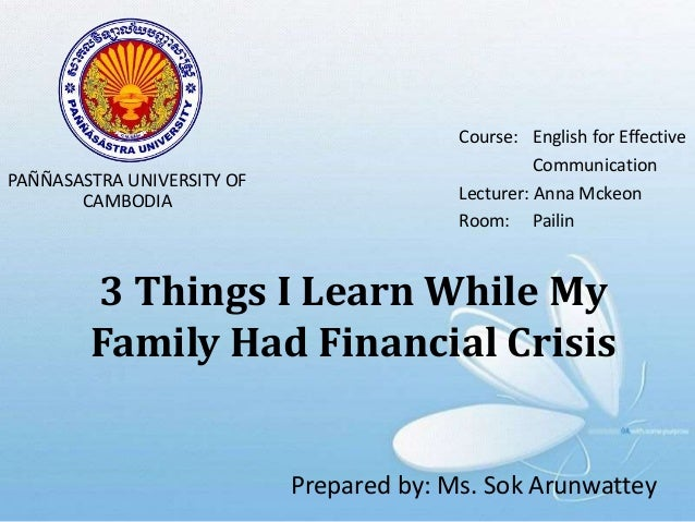 a familys financial crisis The white family (courtesy the white family) ten years ago this week, the collapse of lehman brothers marked the beginning of a financial crisis that destroyed millions of americans' lives.