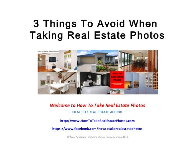 3 Things To Avoid WhenTaking Real Estate PhotosWelcome to How To Take Real Estate Photos~ IDEAL FOR REAL ESTATE AGENTS ~ht...