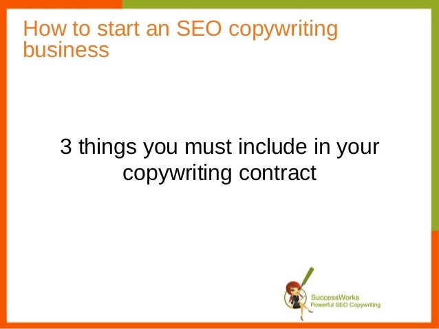How to start an SEO copywritingbusiness   3 things you must include in your          copywriting contract