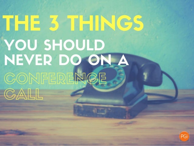 To ensure that your next conference call isn't a complete disaster, check out these three things you (and your colleagues)...