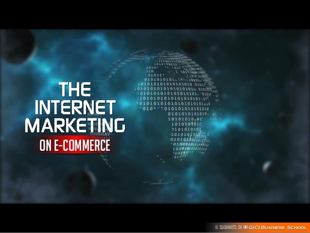 ON E-COMMERCE  © SUGIHARTO, SH.MM GICI Business School