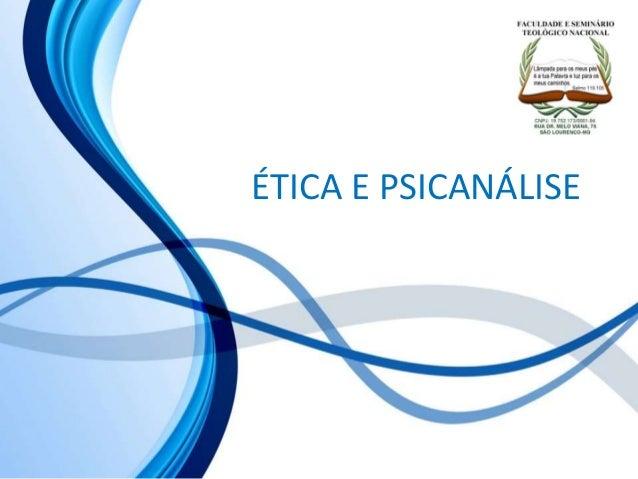 ÉTICA E PSICANÁLISE