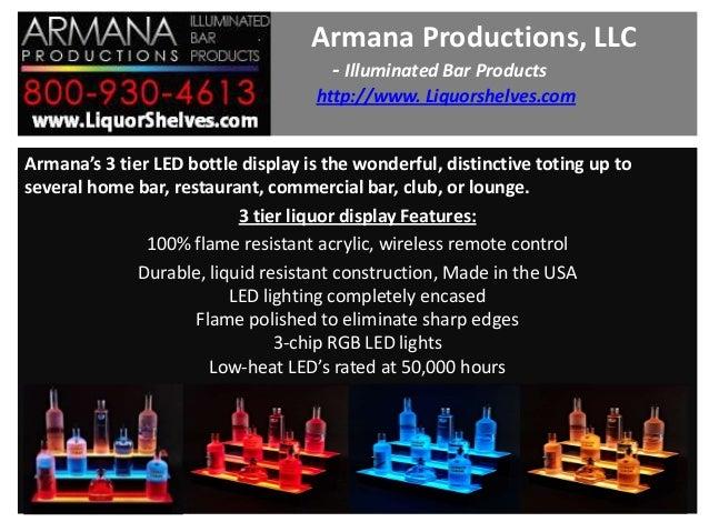 Armana Productions, LLC - Illuminated Bar Products http://www. Liquorshelves.com Armana's 3 tier LED bottle display is the...