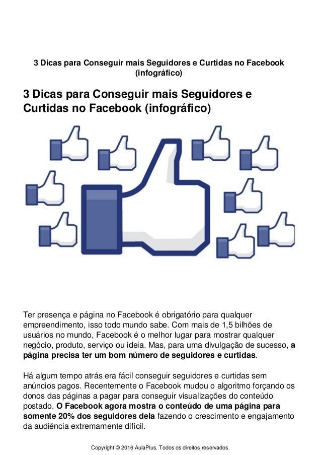 3 Dicas para Conseguir mais Seguidores e Curtidas no Facebook (infográfico) 3 Dicas para Conseguir mais Seguidores e Curti...