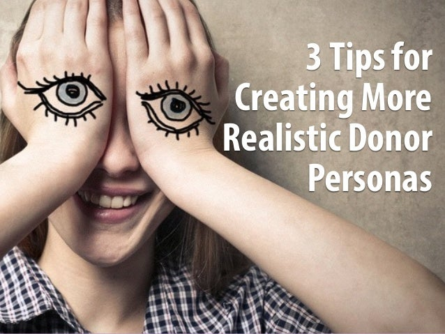 3Tips for Creating More Realistic Donor Personas