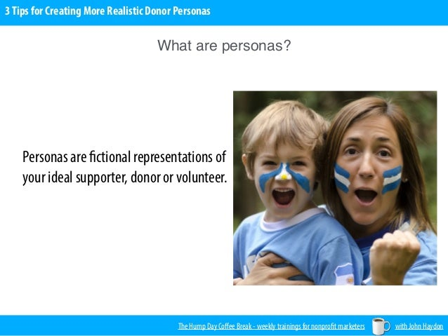3 Tips for Creating More Realistic Donor Personas Slide 2