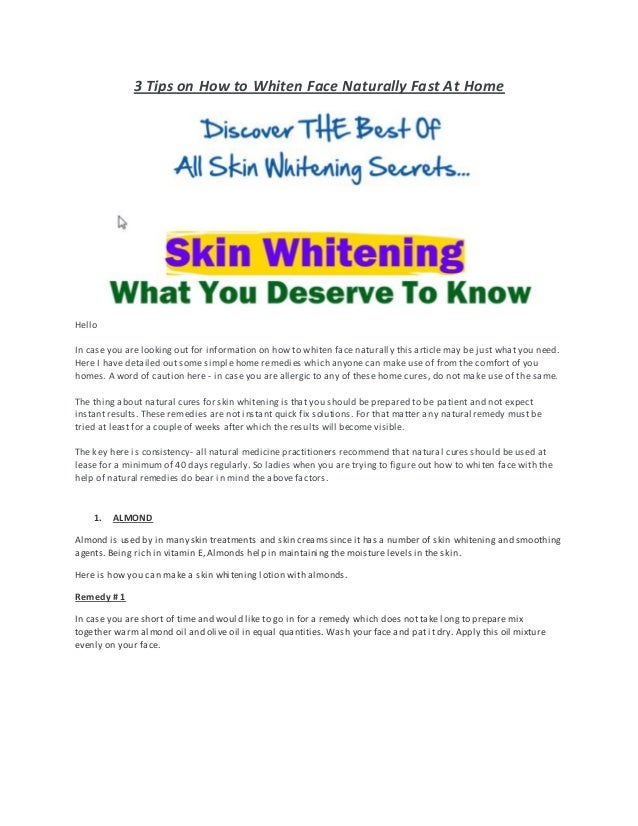 3 Tips on How to Whiten Face Naturally Fast At Home Hello In case you are looking out for information on how to whiten fac...
