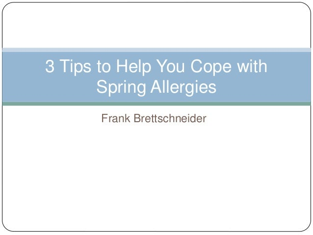Frank Brettschneider 3 Tips to Help You Cope with Spring Allergies