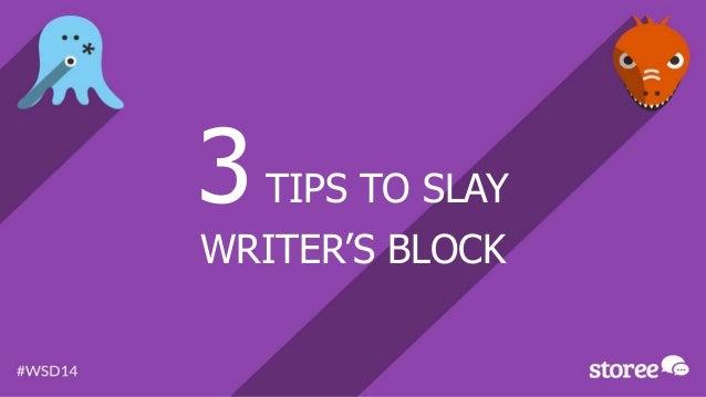 3TIPS TO SLAY WRITER'S BLOCK
