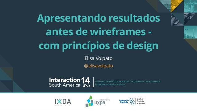 Interaction14South America El evento de Diseño de Interacción y Experiencia de Usuario más importante de Latinoamérica. B ...