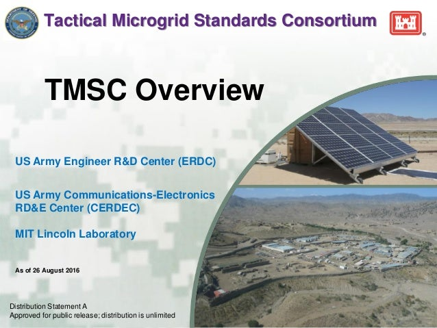 Tactical Microgrid Standards Consortium US Army Engineer R&D Center (ERDC) US Army Communications-Electronics RD&E Center ...