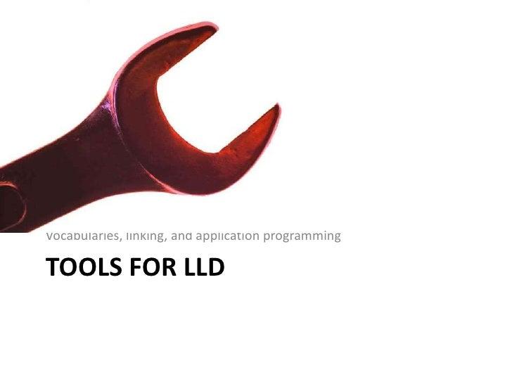 Vocabularies, linking, and application programmingTOOLS FOR LLD